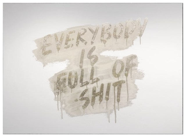 , 'Everybody is Full of Shit ,' 2018, Maddox Gallery