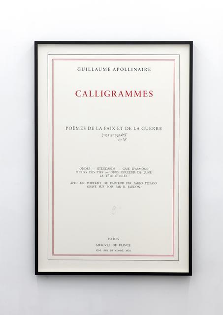 , 'Calligrammes. Poèmes de la paix et de la guerre 1913 - 2016,' 2016, Meessen De Clercq