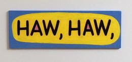 , 'HAW, HAW,,' 2014, Albert Merola Gallery