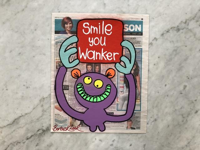 Bortusk Leer, 'Smile You Wanker', 2019, Vintage Deluxe