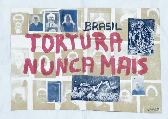 , 'Brazil, torture never more,' 1988, Galeria Nara Roesler