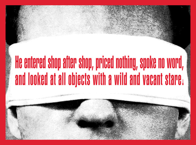 Barbara Kruger, 'Untitled (He entered shop after shop),' 2008, Mary Boone Gallery