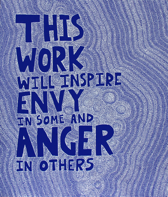 , 'This Work Will Inspire Envy in Some and Anger in Others,' 2014, Garis & Hahn