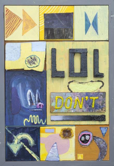 , 'LOL Don't,' 2015, VICTORI+MO CONTEMPORARY