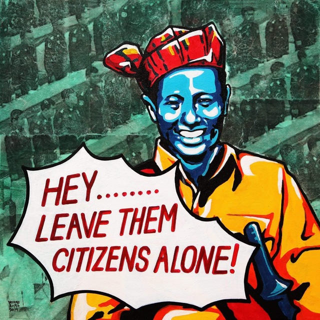 ", '""Hey...Leave Them Citizens Alone!"",' 2019, Intersections Gallery Myanmar & Singapore"