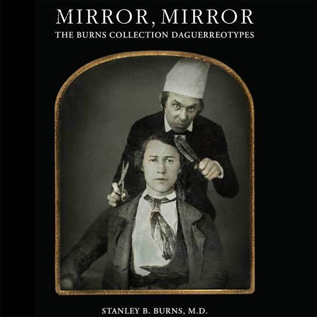 , 'Mirror, Mirror: The Burns Collection of Daguerreotypes,' 2012, The Burns Archive & Press