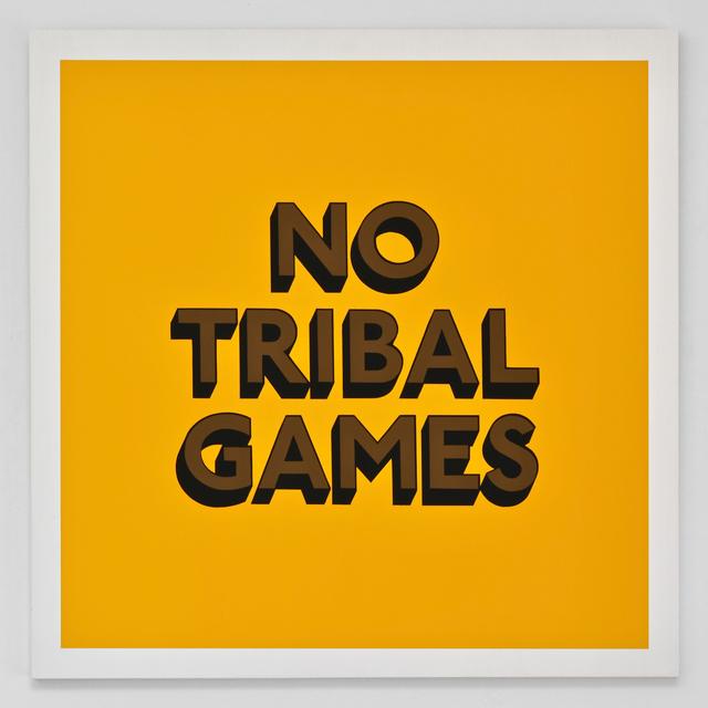 , 'NO TRIBAL GAMES,' 2019, Hang-Up Gallery