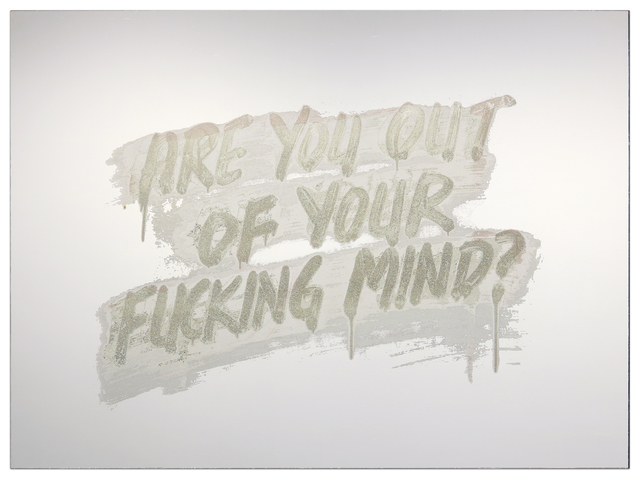 Mel Bochner, 'Are You Out Of Your Fucking Mind?', 2018, Krakow Witkin Gallery