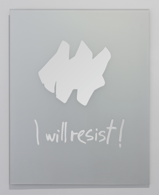 , 'I will resist,' 2017, Dirimart