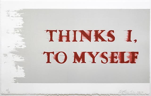 Ed Ruscha, 'Thinks I, to Myself', 2017, Jim Kempner Fine Art