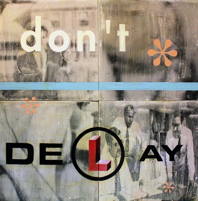 , 'Don't Delay,' ca. 2000, Robert Berman Gallery