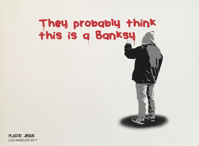 , 'They Probably Think this is a Banksy,' 2017, Bruce Lurie Gallery