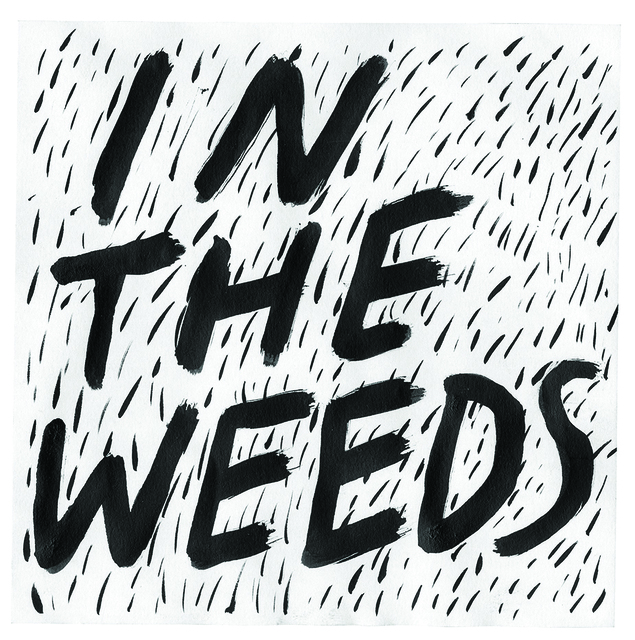 , 'In The Weeds,' , Subliminal Projects