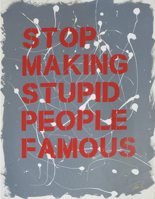 Plastic Jesus, 'Stop Making Stupid People Famous-Splattered ', 2019 , Wallspace