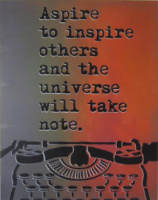 , 'Aspire to Inspire,' , Wallspace