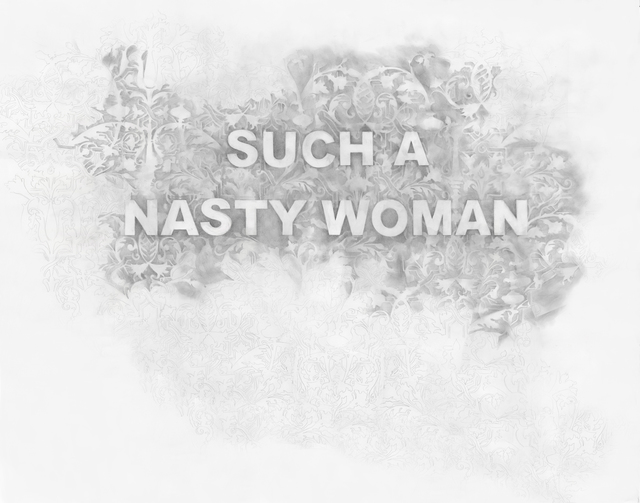 , 'Such A Nasty Woman,' 2016, Winston Wächter Fine Art