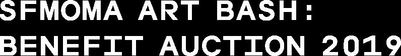 SFMOMA Art Bash: Benefit Auction 2019