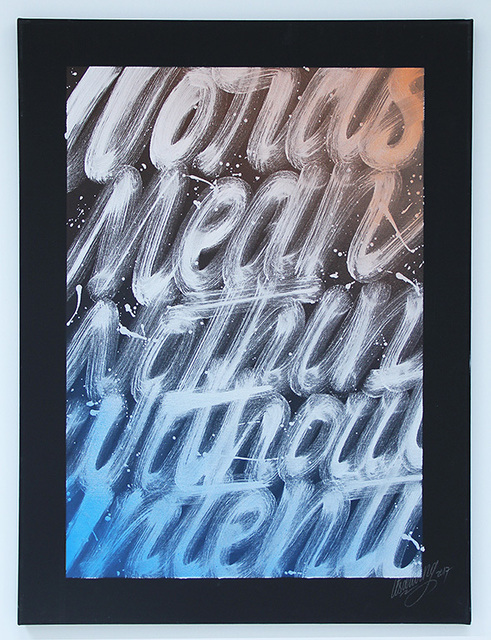 , 'Words Mean Nothing Without Intention,' 2017, Spoke Art