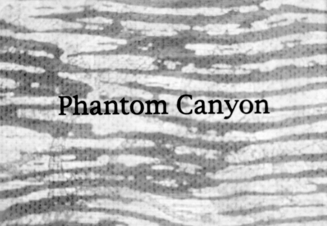 , 'Phantom Canyon (film),' , Robischon Gallery
