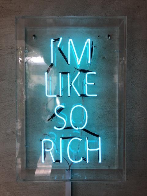 Mukesh Shah, 'I'm Like So Rich', 2017, Fann- A- Porter