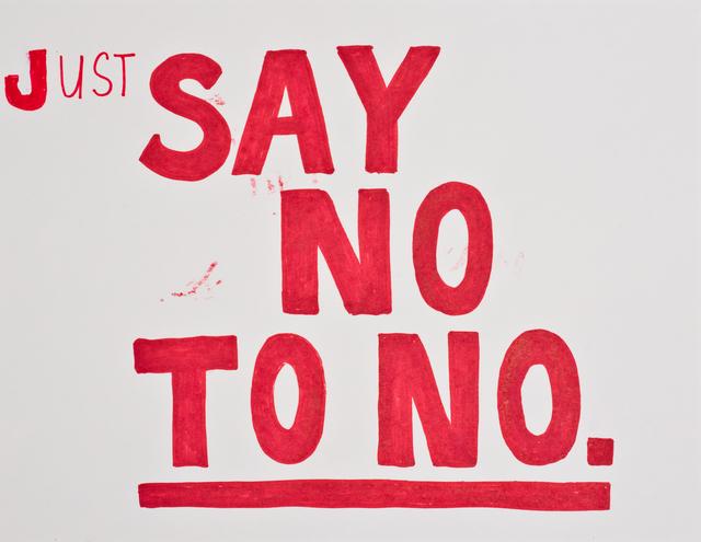 Jim Torok, 'Just Say No', 2015, Lora Reynolds Gallery