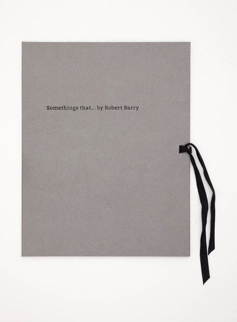 Robert Barry, 'Somethings that...', 2016, mfc - michèle didier