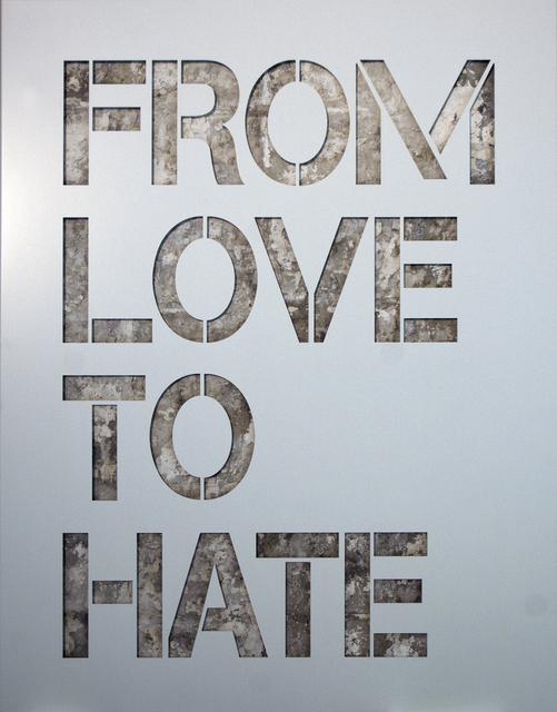 , 'From Love to Hate,' 2016, Eden Fine Art