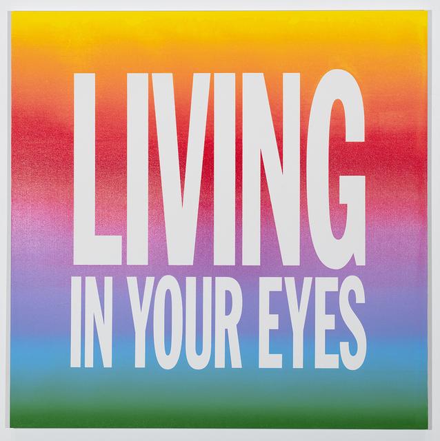 , 'LIVING IN YOUR EYES ,' 2016, Sperone Westwater