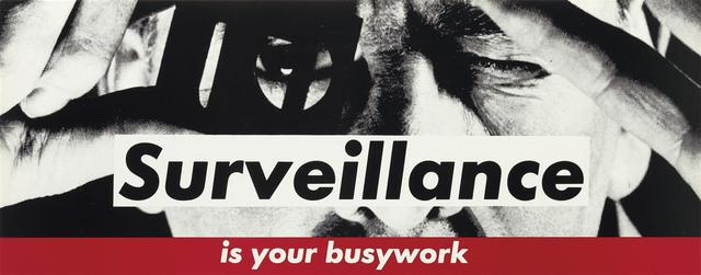 Barbara Kruger, 'Surveillance is your busywork', ca. 1983, RAW Editions