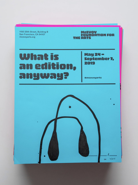 """, 'Posters for """"What is an edition, anyway?"""",' 2019, McEvoy Foundation for the Arts"""