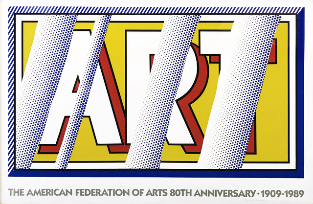 Roy Lichtenstein, 'ART: THE AMERICAN FEDERATION OF ARTS 80TH ANNIVERSARY', ca. 1988, Print, SCREENPRINT, Gallery Art