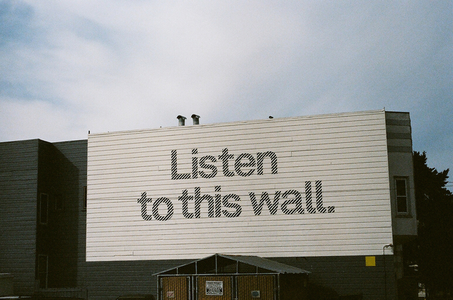 , 'Listen to this wall, San Francisco,' 2013, Jorge Mara - La Ruche