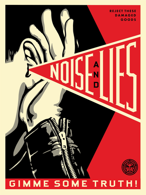 Shepard Fairey (OBEY), 'Noise and Lies', 2018, McCaig-Welles