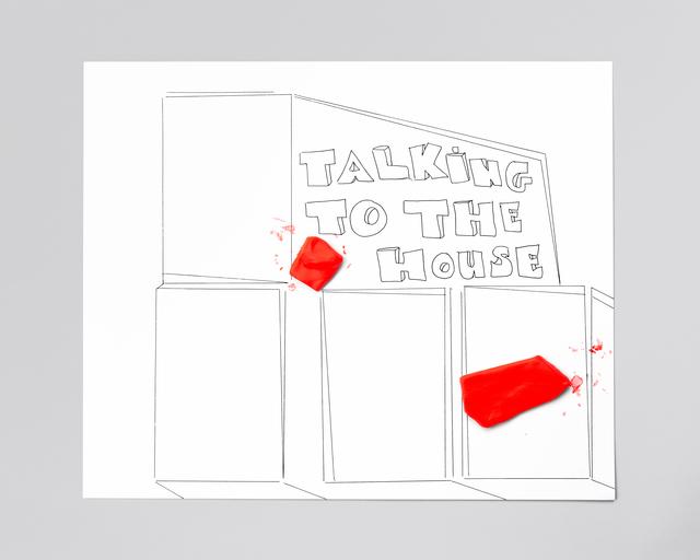 , 'TALKING TO THE HOUSE,' 2015-2016, Galerie Antoine Ertaskiran