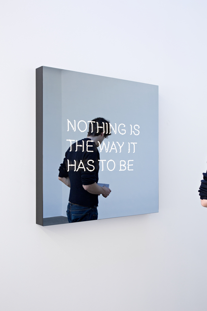 , 'NOTHING IS THE WAY IT HAS TO BE,' 2016, KÖNIG GALERIE