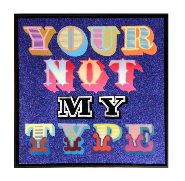 , 'YOUR NOT MY TYPE (Glitter),' 2015, StolenSpace Gallery