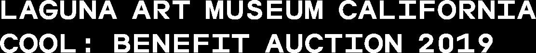 Laguna Art Museum California Cool: Benefit Auction 2019