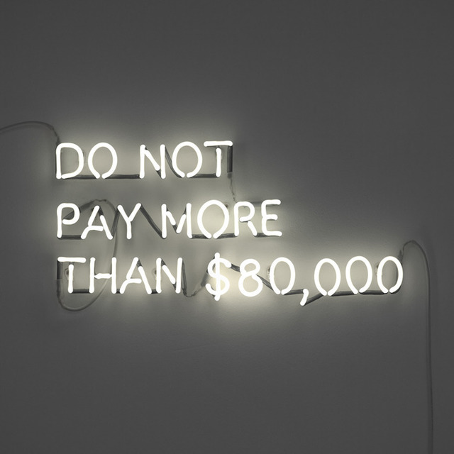 , 'Do Not Pay More Than $80,000,' 2009, Lisson Gallery