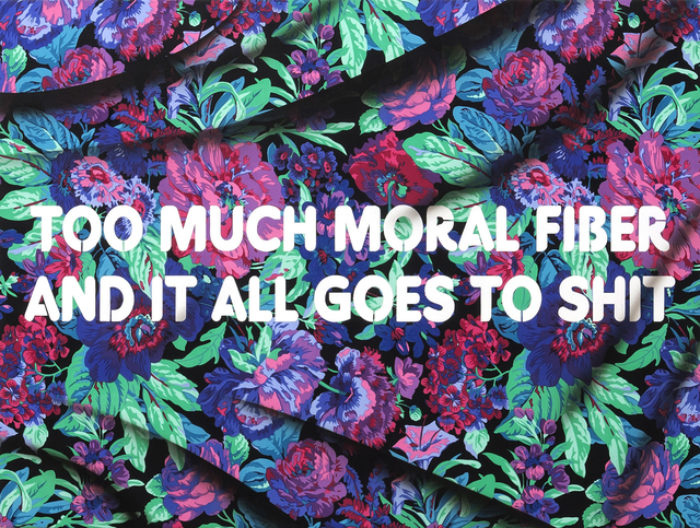 , 'Too Much Moral Fiber and It All Goes to Shit,' 2018, River