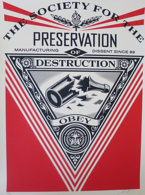 Shepard Fairey (OBEY), 'The Society for the Preservation of Destruction', 2015, AYNAC Gallery