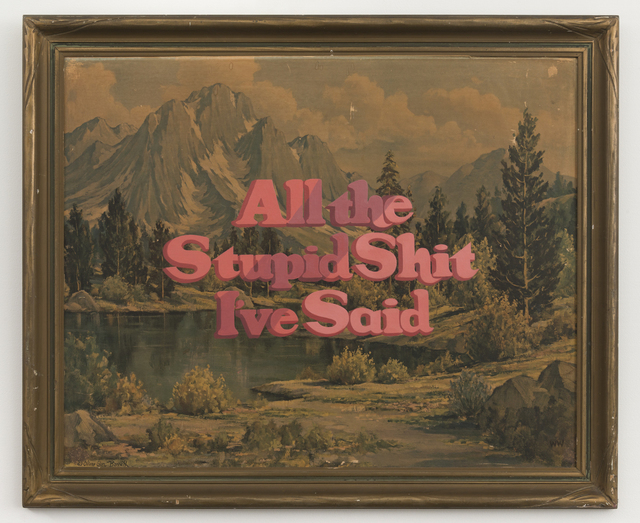 , 'All the Stupid Shit I've Said,' 2017, Joshua Liner Gallery