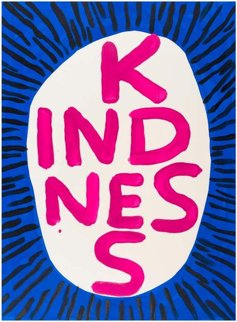 David Shrigley, 'Kindness', 2018, Galerie Maximillian