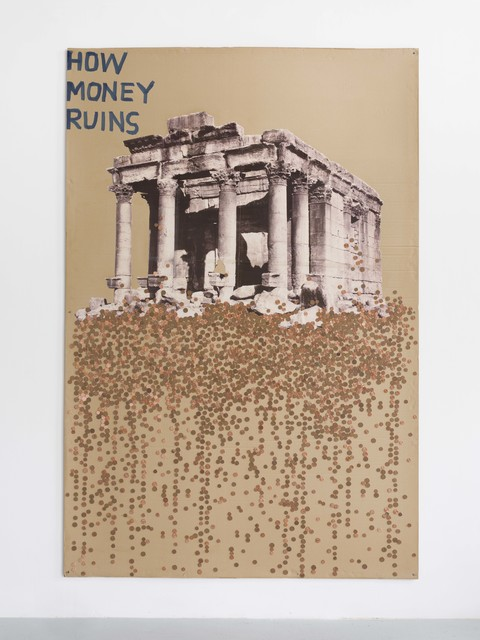 , 'HOW MONEY RUINS,' 2018, Galerie Chantal Crousel