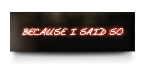 , 'Because I Said So,' 2013, Contessa Gallery
