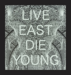 Live East Die Young