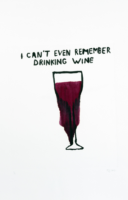 , 'I Can't Even Remember Drinking Wine,' 2015, Childs Gallery