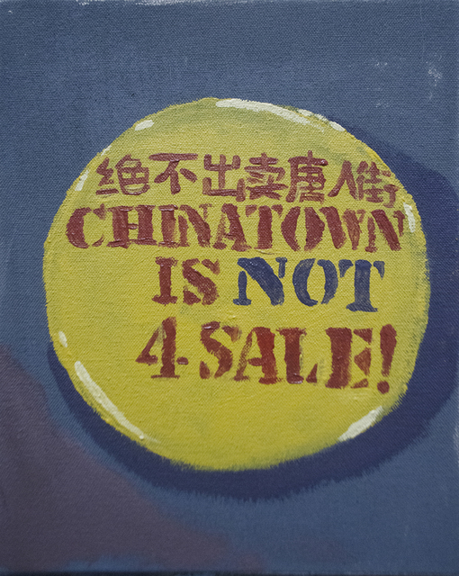 , 'Chinatown is Not 4 Sale!,' 2019, Spinello Projects