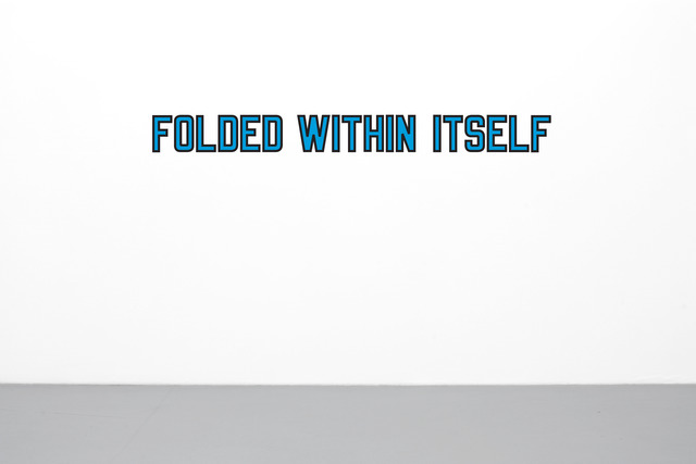 , 'FOLDED WITHIN ITSELF,' 2010, Galerie Micheline Szwajcer