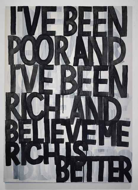 , 'Rich is Better,' 2016, Gallery 16