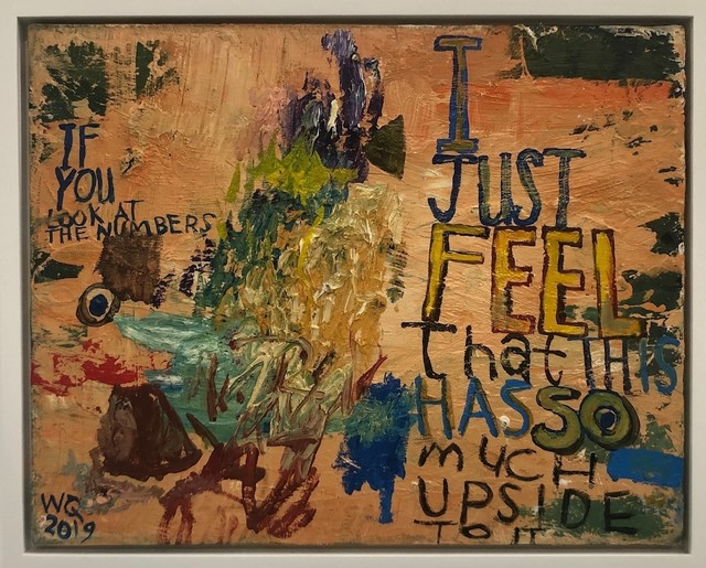 , 'I Just Feel That This Has So Much Upside To It,' 2019, AB Gallery NY